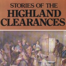 Libros de segunda mano: STORIES OF THE HIGHLAND CLEARANCES. LANG SYNE PUBLISHERS LTD., GLASGOW. Lote 37592997