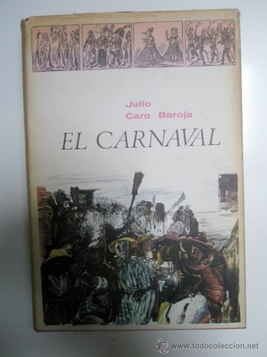 CARO BAROJA, J.: EL CARNAVAL. (ANÁLISIS HISTÓRICO-CULTURAL). (1965) (Libros de Segunda Mano - Ciencias, Manuales y Oficios - Otros)