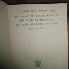 Libros de segunda mano: KUBLER,G.-SORIA,M.: ART AND ARCHITECTURE IN SPAIN AND PORTUGAL AND THEIR AMERICAN DOMINIONS. 1500 TO. Lote 37626826