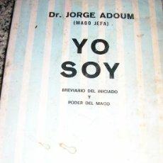 Libros de segunda mano: YO SOY (BREVIARIO DEL INICIADO), POR DR. JORGE ADOUM (MAGO JEFA) - KIER - ARGENTINA - 1979 - RARO!. Lote 37523122