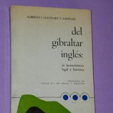 Libros de segunda mano: DEL GIBRALTAR INGLÉS: SU INCONSISTENCIA LEGAL E HISTÓRICA.. Lote 37411009