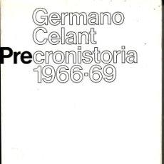 Libros de segunda mano: PRECRONISTORIA 1966-69. GERMANO CELANT. Lote 37585358