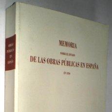 Libros de segunda mano: DIRECCIÓN GENERAL DE OBRAS PÚBLICAS: MEMORIA SOBRE EL ESTADO DE LAS OBRAS PÚBLICAS EN ESPAÑA EN 1856. Lote 37600002