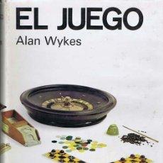 Libros de segunda mano: WYKES, ALAN. EL JUEGO. BARCELONA: LUÍS DE CARALT, 1968. PRIMERA EDICIÓN. 18X25. CARTONÉ. LIBRO. BUEN. Lote 37794106