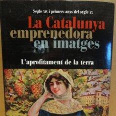 Libros de segunda mano: LA CATALUNYA EMPRENEDORA EN IMATGES. SEGLE XIX I PRIMERS ANYS DEL SEGLE XX. TOMO SUELTO A ESTRENAR.. Lote 37623608