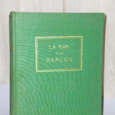Libros de segunda mano: LA MAR Y LOS BARCOS.. Lote 37626679