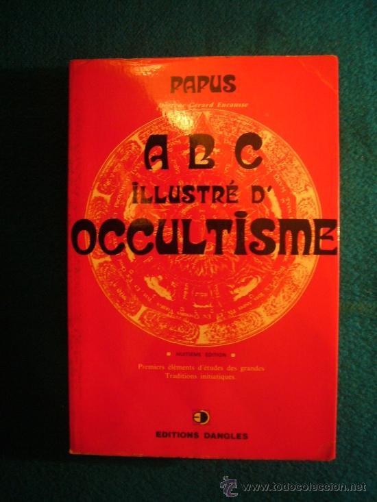 PAPUS: - ABC ILLUSTRE D'OCCULTISME, PREMIERS ELEMENTS D'ETUDES DES TRADITIONS INITIATIQUES - (1984) (Libros de Segunda Mano - Parapsicología y Esoterismo - Otros)