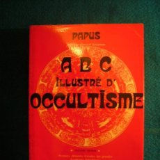 Libros de segunda mano: PAPUS: - ABC ILLUSTRE D'OCCULTISME, PREMIERS ELEMENTS D'ETUDES DES TRADITIONS INITIATIQUES - (1984). Lote 224812728