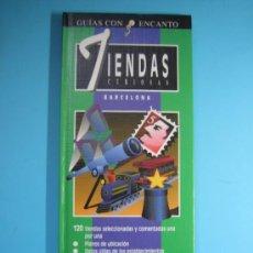 Libros de segunda mano: TIENDAS CURIOSAS DE BARCELONA - RAFAEL BADIA - 1996 - . Lote 37641578