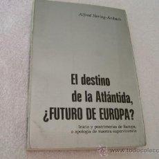 Libros de segunda mano: EL DESTINO DE LA ATLÁNTIDA,¿FUTURO DE EUROPA?, A. HERING-A. ED. P.(PARACIENCIAS C15) . Lote 37653995