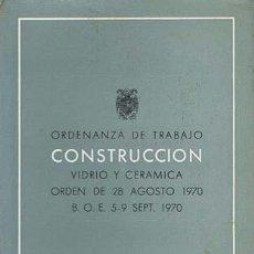 Libros de segunda mano: ORDENANZA DE TRABAJO DE LA CONSTRUCCION: VIDRIO Y CERAMICA. BARCELONA: COLEGIO OFICIAL DE ARQUITECT. Lote 37723832