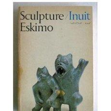 Libros de segunda mano: ESCULTURA ESQUIMAL. SCULPTURE ESKIMO INUIT.. Lote 37668883