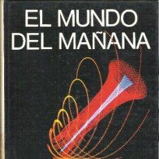 Libros de segunda mano: 1 LIBRO TAPA DURA - AÑO 1972 - EL MUNDO DEL MAÑANA ( MAS - IVARS EDITORES - BERNARD DOMEYRAT ). Lote 37678486