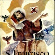 Libros de segunda mano: ALFONSO NADAL : SAN FRANCISCO DE ASÍS (MOLINO, 1963) ILUSTRADO POR RIERA ROJAS. Lote 37690649