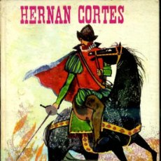 Libros de segunda mano: J. MALLORQUÍ : HERNÁN CORTÉS (MOLINO, 1963) ILUSTRADO POR CORREAS. Lote 37690675