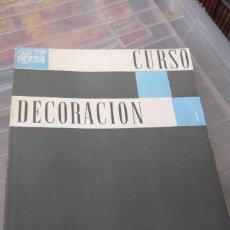 Libros de segunda mano: CURSO DE DECORACIÓN. CEAC. 1966.. Lote 39404745