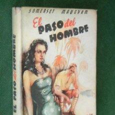 Libros de segunda mano: EL PASO DEL HOMBRE, DE W.SOMERSET MAUGHAM, 1945 1A.EDICION. Lote 37719904