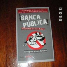 Libros de segunda mano: BANCA PUBLICA RESCATEMOS NUESRO FUTURO, EDITORIAL ICARIA ASACO. Lote 37720305