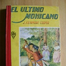 Libros de segunda mano: J FENIMORE COOPER, EL ÚLTIMO MOHICANO. SOPENA, 1949. 272 PÁG. A DOS COLUMNAS.. Lote 37728693
