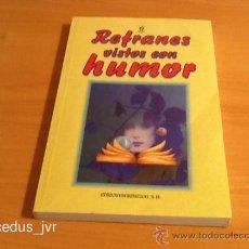 Libros de segunda mano: REFRANES VISTOS CON HUMOR EDICOMUNICACIONES COLECCIÓN EVASIÓN 35 CHISTES. Lote 39027442