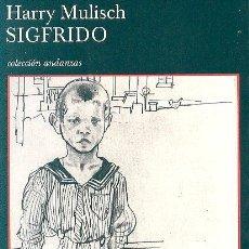 Libros de segunda mano: HARRY MULISCH / SIGFRIDO ( UN IDILIO NEGRO ) ED TUSQUETS 2003 1ª EDICIÓN TRADUCC ISABEL-CLARA LORDA. Lote 113291740