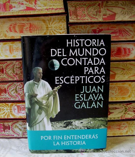 HISTORIA DEL MUNDO CONTADA PARA ESCÉPTICOS . AUTOR : ESLAVA GALÁN, JUAN (Libros de Segunda Mano - Historia - Otros)