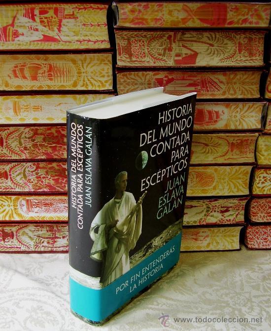 Libros de segunda mano: HISTORIA DEL MUNDO CONTADA PARA ESCÉPTICOS . Autor : Eslava Galán, Juan - Foto 2 - 37739412