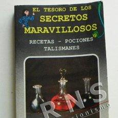 Libros de segunda mano: EL TESORO DE SECRETOS MARAVILLOSOS RECETAS POCIONES TALISMANES - ESOTERISMO MISTERIO MAGIA LIBRO. Lote 37754737