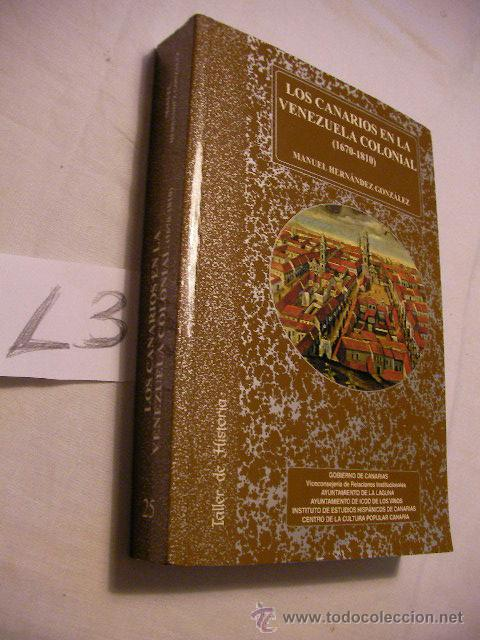 LOS CANARIOS EN LA VENEZUELA COLONIAL (1670-1810) - MANUEL HERNANDEZ GONZALEZ (Libros de Segunda Mano - Historia - Otros)