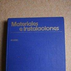 Libros de segunda mano: MATERIALES E INSTALACIONES. BIBLIOTECA BÁSICA DE DECORACIÓN.. Lote 37770232