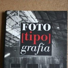 Libros de segunda mano: FOTOTIPOGRAFÍA. (CATÁLOGO DE EXPOSICIÓN) . Lote 37770335