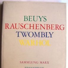 Libros de segunda mano: SAMMLUNG MARX: BEUYS RAUSCHENBERG TWOMBLY WARHOL. Lote 37830275