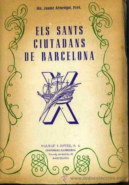 JAUME ARMENGOL : ELS SANTS CIUTADANS DE BARCELONA (DALMAU, 1949) (Libros de Segunda Mano - Historia - Otros)