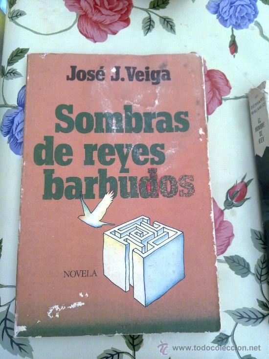 SOMBRAS DE REYES BARBUDOS JOSÉ J. VEIGA 1 EDICION 1978 BRUGUERA EST4B2 (Libros de Segunda Mano (posteriores a 1936) - Literatura - Otros)