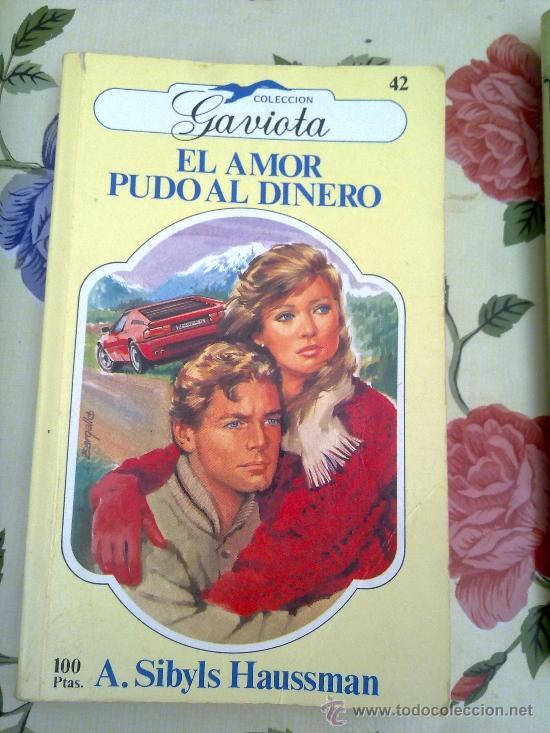 EL AMOR PUDO AL DINERO COLECCIÓN GAVIOTA A. SIBLS HAUSSMAN. ROMÁNTCIA. EST4B2 (Libros de Segunda Mano (posteriores a 1936) - Literatura - Otros)