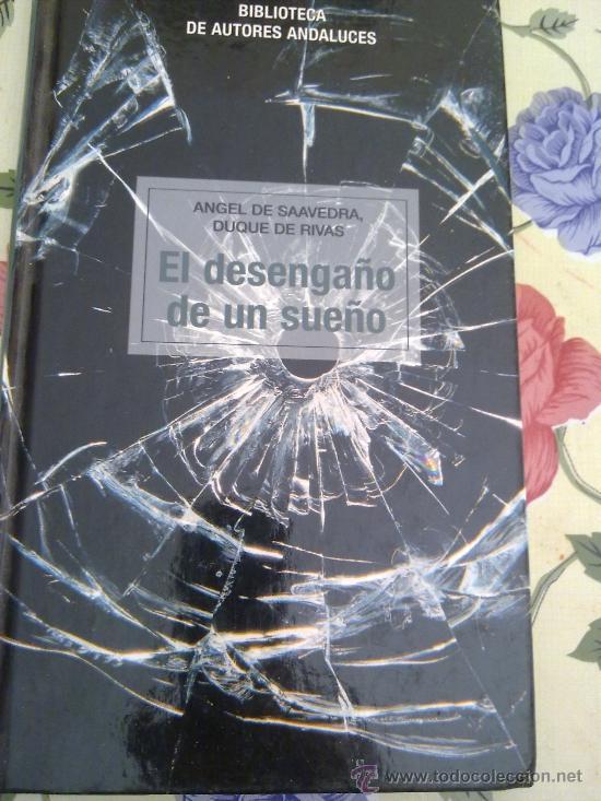 EL DESENGAÑO DE UN SUEÑO ANGEL DE SAAVEDRA, DUQUE DE RIVAS BIBL AUTORES ANDALUCES EST11B3 (Libros de Segunda Mano (posteriores a 1936) - Literatura - Otros)