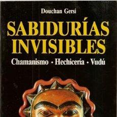 Libros de segunda mano: SABIDURÍAS INVISIBLES, DOUCHAN GERSI. Lote 141568928