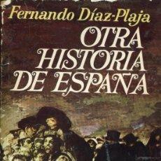 Libros de segunda mano: OTRA HISTORIA DE ESPAÑA --FERNANDO DIAZ-PLAJA. Lote 37886454