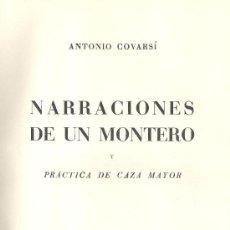 Libros de segunda mano: ANTONIO COVARSI. NARRACIONES DE UN MONTERO Y PRÁCTICA DE CAZA MAYOR. BARCELONA, 1952. CAZA. Lote 37892576