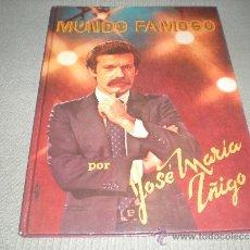 Libros de segunda mano: MUNDO FAMOSO .JOSÉ MARÍA IÑIGO .. Lote 37896676