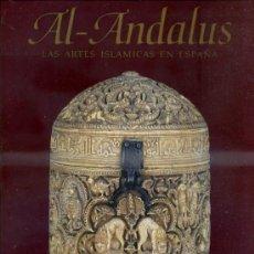 Libros de segunda mano: AL ANDALUS - LAS ARTES ISLÁMICAS EN ESPAÑA (METROPOLITAN MUSEUM, 1992) . Lote 37908120