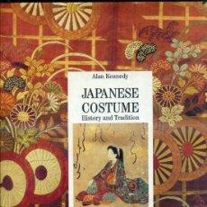Libros de segunda mano: JAPANESE COSTUME - HISTORY AND TRADITION (PARIS, 1994). Lote 37908898