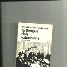 Libros de segunda mano: 1989.- LA LLENGUA DELS VALENCIANS-M.SANCHIS GUARNER-COL.LECCIO GARBI-VALENCIA 1967. Lote 37942962