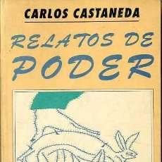 Libros de segunda mano: CARLOS CASTANEDA : RELATOS DE PODER (FCE, MÉXICO, 1996). Lote 69270394
