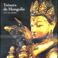 Libros de segunda mano: TRESORS DE MONGOLIE XVII XIX SIÈCLES (1993) EN FRANCÉS. Lote 37953304