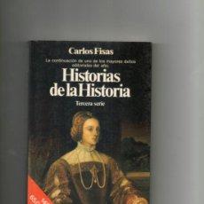 Libros de segunda mano: HISTORIAS DE LA HISTORIA - TERCERA SERIE - CARLOS FISAS.PLANETA. Lote 38005515