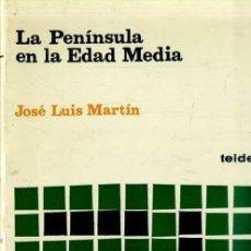 Libros de segunda mano: JOSÉ LUIS MARTÍN : LA PENÍNSULA EN LA EDAD MEDIA (TEIDE, 1978). Lote 37981092