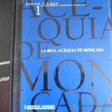 Libros de segunda mano: LA REAL ACEQUIA DE MONCADA. Lote 37991697