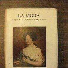 Libros de segunda mano: LA MODA. EL TRAJE Y LAS COSTUMBRES DEL S. XVII.SALVAT EDITORES . Lote 37994500