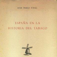 Libros de segunda mano: ESPAÑA EN LA HISTORIA DEL TABACO (PÉREZ VIDAL) 1959 - SI USAR JAMÁS. SIN ABRIR.. Lote 38006783